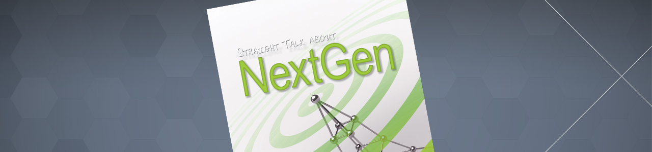 Straight Talk About NextGen