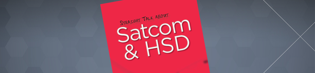 Straight Talk About Satcom & HSD Cover
